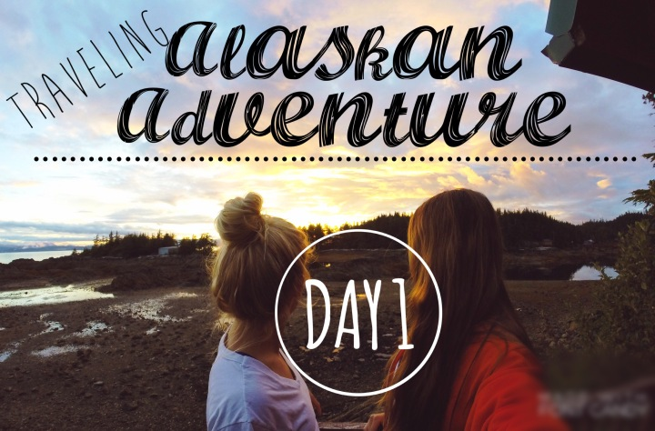 Alaskan Adventure: Day 1// Travel
