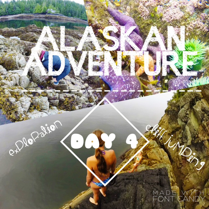 Alaskan Adventure: Day 4// Cliff Jumping, Exploring, Starfish